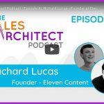 Sales Architect Podcast | Episode 4 | Richard Lucas – Founder at Eleven Content