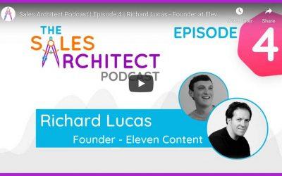 Sales Architect Podcast   Episode 4   Richard Lucas – Founder at Eleven Content